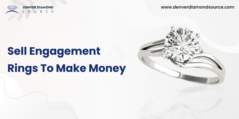 Sell Engagement Rings To Make Money