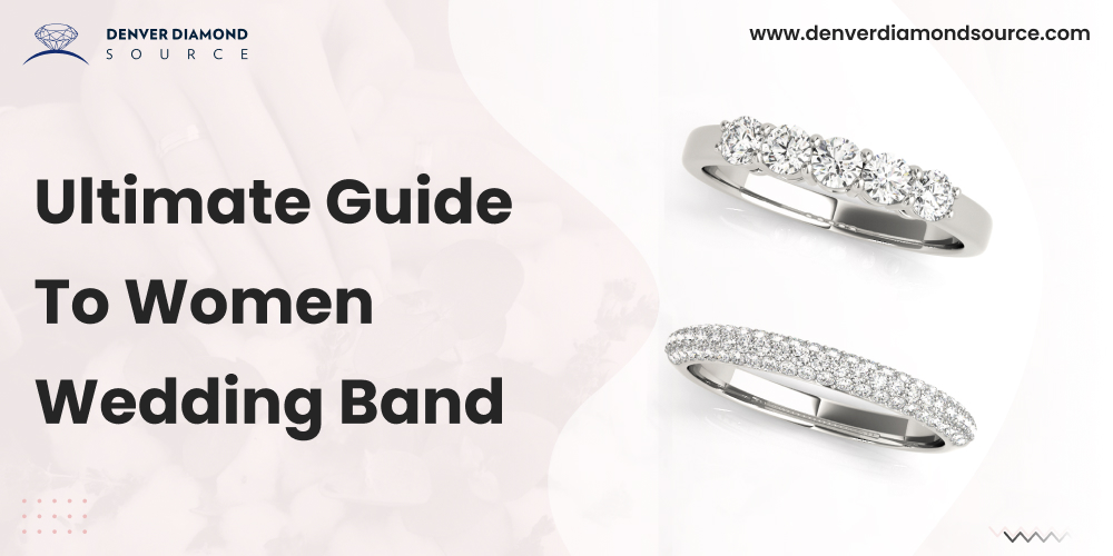 Ultimate Guide To Women Wedding Band